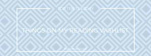 TOP TEN TUESDAY - READING WISHLIST