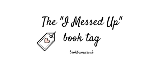 BLOG TAG - I MESSED UP BOOK TAG (2)