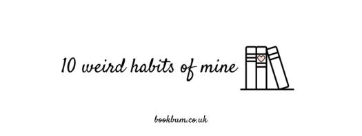 BOOKISH BIT BANNER - 10 weird habits