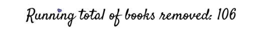 RUNNING TOTAL OF BOOKS REMOVED 106.jpg