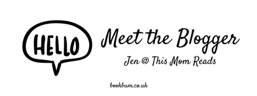 MEET THE BLOGGER - Jen @ This Mom Reads