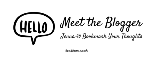 MEET THE BLOGGER - Jenna @ Bookmark Your Thoughts