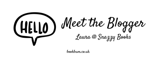 MEET THE BLOGGER - Laura @ Snazzy Books