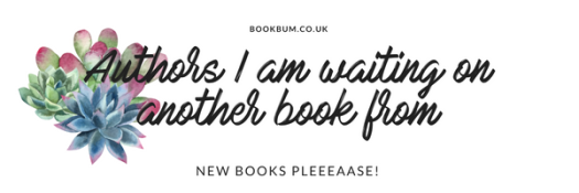 Authors I am waiting on another book from.png