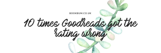 10 times Goodreads got the rating wrong