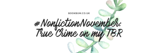 #NonfictionNovember_ True Crime on my TBR